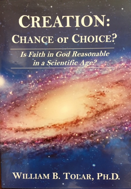 CREATION: CHANCE OR CHOICE by Bill Tolar, Ph.D.